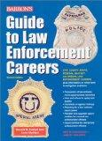 Guide to Law Enforcement Careers (Barron's Guide to Law Enforcement Careers)