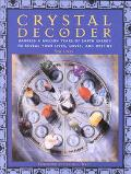 Crystal Decoder Harness a Million Years of Earth Energy to Reveal Your Lives, Loves, and Des...