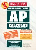 Barron's Ap Calculus Advanced Placement Examination  Review of Calculus Ab and Calculus Bc
