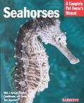 Seahorses Everything About History, Care, Nutrition, Handling, and Behavior