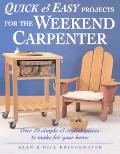 Quick and Easy Projects for the Weekend Carpenter Over 25 Simple & Stylish Pieces to Make fo...