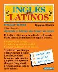 Ingles Para Latinos Primer Nivel  UN Camino Hacia LA Fluidez...
