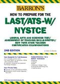 Barron's How to Prepare for the Last/Ats-W Nystce Liberal Arts and Sciences Test/Assessment ...