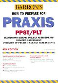 Barron's How to Prepare for the Praxis PPST/PLT Elementary School Subject Assessments Parapr...