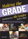Making the Grade Everything Your Fourth Grader Needs to Know
