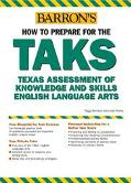 How to Prepare for the Taks, English Language Arts Exit Exam English Language Arts Exit Exam...