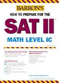 Barron's How To Prepare For The Sat II Math Level IC