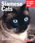 Siamese Cats A Everything about Acquisition, Care, Nutrition, Behavior, and Health