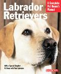 Labrador Retrievers Everything About History, Purchase, Care, Nutrition, Training, And Behavior