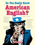 Do You Really Know American English? How Truly American are You?