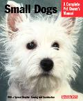 Small Dogs Everything about History, Purchase, Care, Nutrition, Training, and Behavior