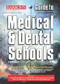 Barron's Guide to Medical And Dental Schools A Complete Career Guidance Manual and Directory