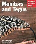 Monitors and Tegus Everything About Selection, Care, Nutrition, Diseases, Breeding, and Othe...