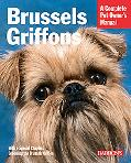 Brussels Griffons Everything About Purchase, Care, Nutrition, Behavior, And Training