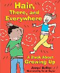 Hair, There and Everywhere: A Book About Growing Up