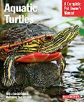 Aquatic Turtles (Complete Pet Owner's Manual Series)