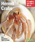 Hermit Crabs (Complete Pet Owner's Manual)