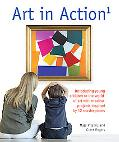 Art in Action 1: Introducing Young Children to the World of Art with 24 Creative Projects In...