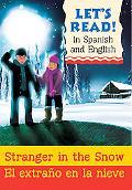 Stranger in the Snow/El extrano en la nieve: Spanish/English Edition (Let's Read!) (Spanish ...