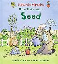 Once There Was a Seed (Nature's Miracles)