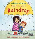 Once There Was a Raindrop (Nature's Miracles)