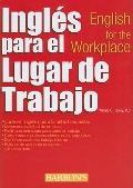 Ingles para el lugar de trabajo: English for the Workplace (Spanish and Spanish Edition)