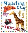 Modeling Clay Animals : Easy-to-Follow Projects in Simple Steps