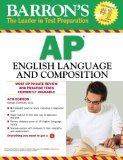 Barron's AP English Language and Composition, 4th Edition (Barron's AP English Language & Co...