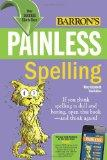 Painless Spelling (Barron's Painless Series)