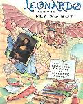 Leonardo and the Flying Boy A Story About Leonardo Da Vinci