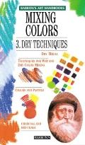 Mixing Colors 3: Dry Techniques - Parramon's Editorial Team - Paperback