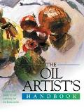 Oil Artist's Handbook A Practical Guide to Oil Painting for the Home Artist