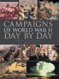Campaigns of World War II Day-By-Day