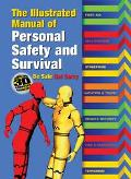 Illustrated Manual of Personal Safety and Survival The Illustrated Manual of Personal Safety...