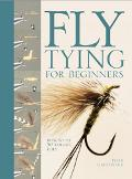 Fly Tying for Beginners How to Tie 50 Failsafe Flies