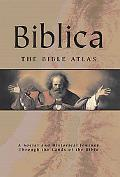 Biblica:the Bible Atlas A Social and Historical Journey Through the Lands of the Bible