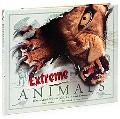 Extreme Animals: Weird, Wonderful, Fast and Ferocious!