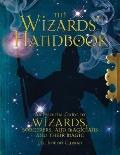 Wizards' Handbook : An Essential Guide to Wizards, Sorcerers, and Magicians and Their Magic