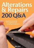 Alterations and Repairs : 200 Q&A - Questions Answered on Everything from Mending to Makeovers
