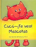 Cucu--Te veo! Mascotas (Spanish Edition)