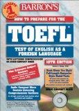 Barron's How to Prepare for the Toefl Test: Test of English As a Foreign Language (Barron's ...