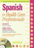 Spanish for Health Care Professionals With Three Audio CDs