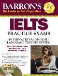 Barron's IELTS Practice Exams with Audio CDs: International English Language Testing System