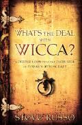 What's the Deal With Wicca? A Deeper Look into the Dark Side of Today's Witchcraft