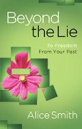 Beyond the Lie Finding Freedom from the Past