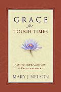 Grace for Tough Times Keys to Hope, Comfort And Encouragement
