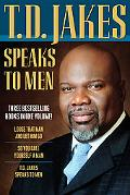 T.D. Jakes Speaks to Men Loose That Man and Let Him Go! / So You Call Yourself a Man? / T.d....