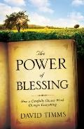 Power of Blessing : How a Carefully Chosen Word Changes Everything