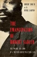 Emancipation of Robert Sadler : The Powerful True Story of a Twentieth-Century Plantation Slave