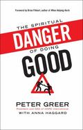 Spiritual Danger of Doing Good